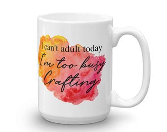 I'm Too Busy Crafting | Crafters Gift | Gift Mug | Gift for Crafters