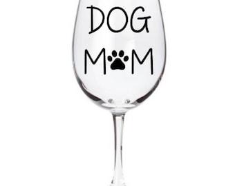 Dog Mom Wine Glass, Dog Lover Wine Glass, Dog Wine Glasses,Dog Mom Gift, Funny Wine Glass,Dog Wine Glass