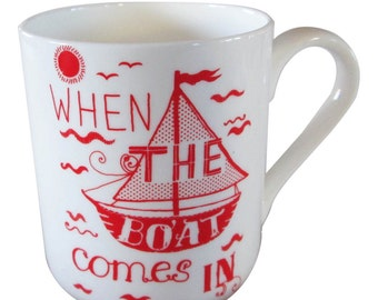 When the Boat comes in fine bone china mug