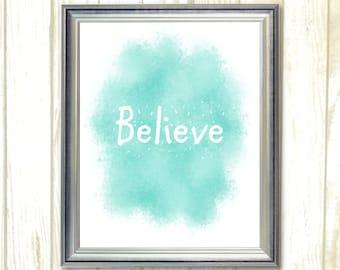 Printable wall art decor Believe Blue nursery wall art living room decor wall art Download art Bedroom decor home decor