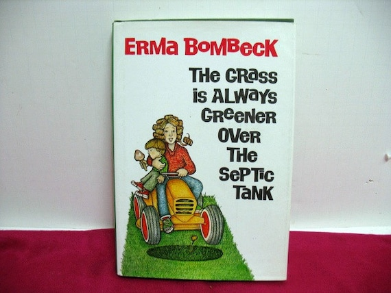 Vintage 1976 Signed Erma Bombeck Book, The Grass is Always Greener Over the Septic Tank, Autographed Inscribed