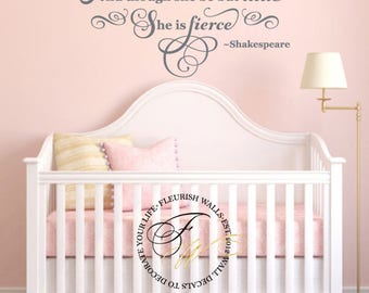 Baby Girl Nursery Wall Quote - And Though She Be But Little She Is Fierce Shakespeare Wall Decal Girls Nursery Bedroom Wall Decor CQ023