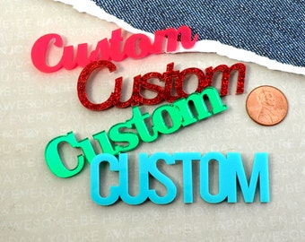 CUSTOM WORD CAB - Laser Cut Acrylic - You Choose The Font, Word, and Color