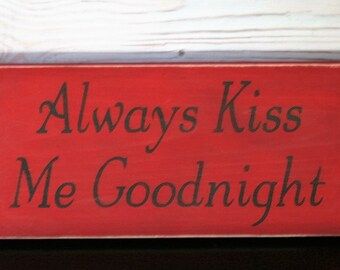 Always kiss me - Goodnight - Kiss me goodnight - Sign - Wedding gift - Love - Hand painted - Home decor - Kiss - Anniversary gift - Wood