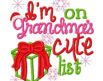 Christmas Embroidery Design I'm on Grandmas Cute List Digital Instant Download 4x4 and 5x7