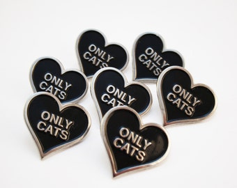 ONLY CATS enamel pin