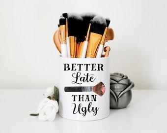 Better Late Than Ugly Makeup Brush Holder | MUA Artist, Makeup Artist, Makeup Organizer, Makeup Brush Organizer, Makeup Storage, Vanity