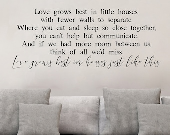 Love Grows Best in Little Houses - Vinyl Wall Decal - Vinyl Lettering Quote