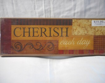Cherish Each Day Sign