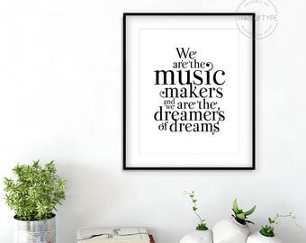 We are the music makers and we are the dreamer of dreams, PRINTABLE Wall Art, Willy Wonka Quote, Roald Dahl, O'Shaughnessy, Digital Print