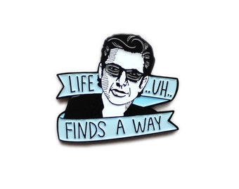 Life uh finds a way Jurassic Park Jeff Goldblum enamel lapel pin - PREORDER