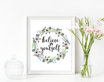 Believe In Yourself Print, Floral Wreath Print, Instant Download, Office Decor, Quote Print, Typography Print, Inspirational Print