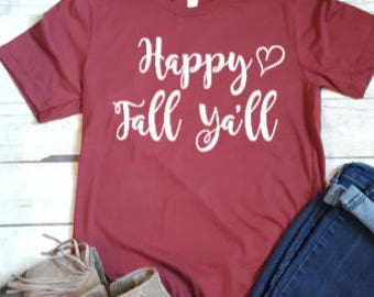 Happy Fall Y'all, Fall Tshirt, Happy Fall, Fall Shirts, Women's Fall Shirt, Holiday Shirts, Must Have Fall Shirt