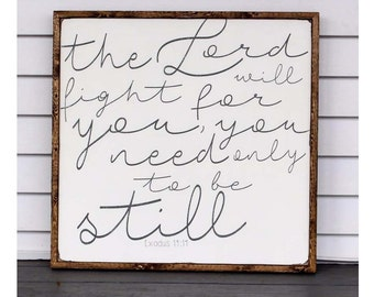 The Lord will fight for you scripture, distressed wood, religious, script