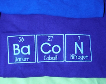 Hooded Sweatshirt Embroidered - Periodic Table BaCoN Science Chemistry Geek Nerd or Scientist - Made to Order