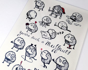 You're such a Muffnut, Black and White Giclée Print -by Alex Hahn (A4 or A3, edition of 50, signed and numbered)
