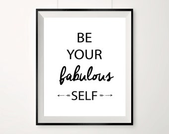 Be your fabulous self / Inspirational print / Monochrome quotes / Office wall art / Black and white art / Motivational quote / Cute wall art