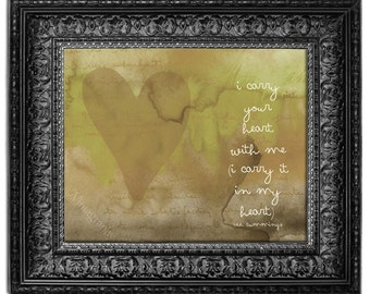 I CARRY Your HEART print in Green-Gold, EE Cummings Quote, Love quote, Wall Decor, Typographic Print