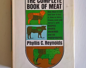 The Complete Book of Meat by Phyllis C. Reynolds --- Vintage 1960's Carnivore Butcher Recipe Cookbook --- Retro Kitchen for Dad BBQ Book