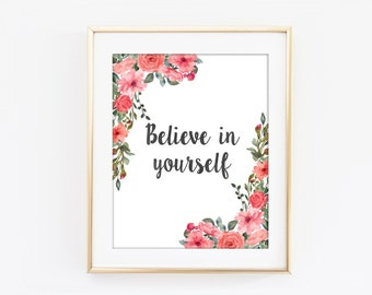 Believe In Yourself Print, Inspirational Typography, Colorful Flower, Motivational Print, Modern Home Decor, Kitchen Art Self Belief Art Q52