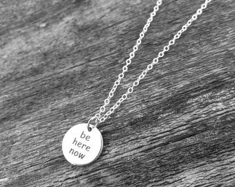 Be Here Now Sterling Silver Charm Necklace Inspirational Meditation Mindfulness Jewelry Talisman