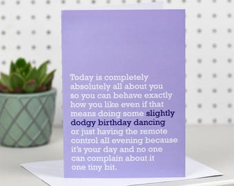 Birthday Card - perfect for brothers, sisters, friends, remote control hoggers and anyone who fancies a spot of dodgy birthday dancing!