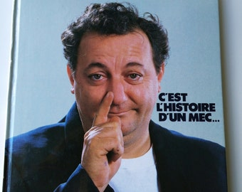 Coluche book is the story of a guy...