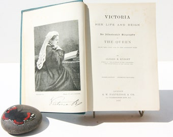 Victoria Her Life and Reign 1897 Antique Victorian Royalty guide illustrated Historic Book London Royal Family
