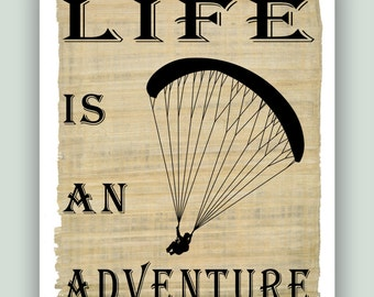Paragliding Art, Life is an adventure, Paragliding print, Adventure Poster, Paragliding decor, Paragliding gift, Cottage decor, Printable.