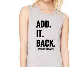 Add It Back -MUSCLE TANK