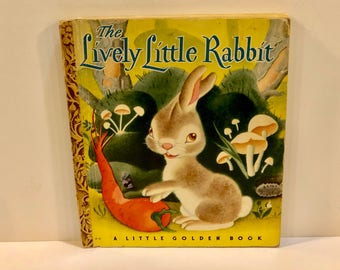 Lively Little Rabbit, Little Golden Book, Pictures by Gustaf Tenggren, by ARIANE,  Copyright 1943, First Edition, # 15, Bunny Rabbit Book