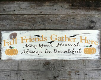 Distressed Fall Friends Gather Here Wooden Sign, Primitive Fall Sign, Fall Decor, Thanksgiving Sign, Primitive Home Decor, Autumn Sign