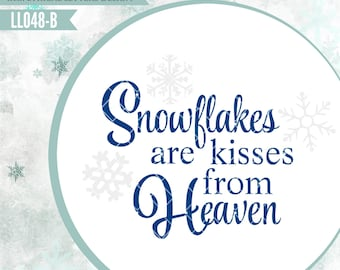 Snowflakes are Kisses From Heaven Christmas LL068 B - Svg - Includes ai, eps, svg, dxf (for Silhouette users), jpg, png