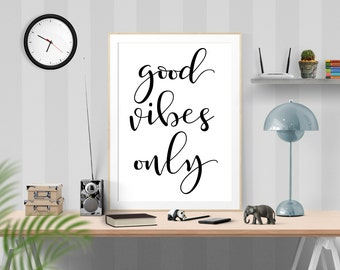 Good vibes only Printable wall decor Inspirational art Motivational art Printable quote Motivational print Printable poster Quote Wall Art