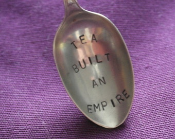 hand stamped cutlery tea spoon tea built an empire