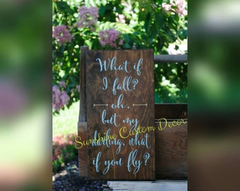 What if i fall? oh, but my darling, what if you fly? wooden sign, motivational sign, inspirational sign, nursery decor, gender neutral decor