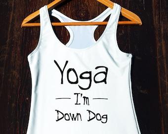 Yoga Im Down Dog Tank Top - funny yoga tank, funny yoga top, flowy yoga tanktop, yoga racerback tank, funny yoga shirt, yoga quote shirt