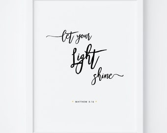 Bible Verse Print, Printable Bible Verse, Let Your Light Shine Matthew 5:16, Typography Print, Bible Wall Art, Bedroom Decor,Scripture Print
