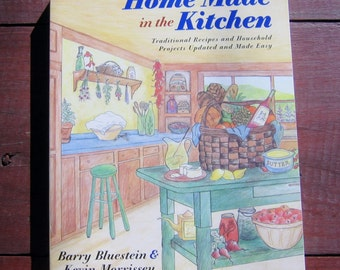 Home Made in the Kitchen, Barry Bluestein and Kevin Morrissey Home Made in the Kitchen Book, 1996 Used Vintage Cook Book