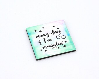 Every Day I'm Mugglin' refrigerator magnet - literary/literature/book lover gift, makeup/fashion home decor
