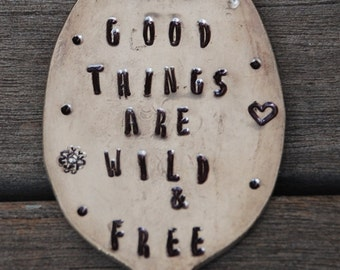 Garden Marker // All Good Things Are Wild and Free // hand stamped Spoon Garden Art Marker silver plate