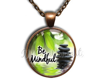 Zen Be Mindful Glass Dome Pendant or with Chain Link Necklace WD154