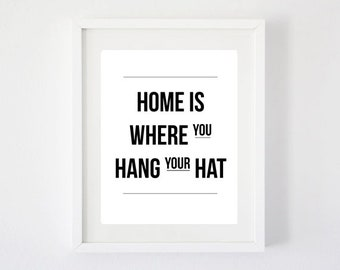 Home is Where You Hang Your Hat - (Script or Block Print) Art Print