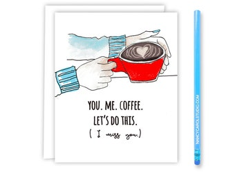 Miss You Card -  for Best Friend - Hello Card - Coffee card - Missing You - Coffee Date - Card for Sister