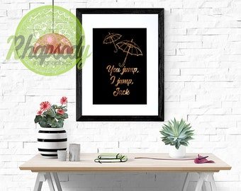 You Jump I Jump Jack Print - Gilmore Girls Quote Poster