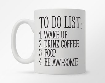 Funny Coffee Mug, Unique Coffee Mug, Funny Mug, Quote Mug, Inspirational Mug, Motivational Mug, Fun Mugs, Funny Gift, To Do List Poop Mug