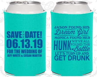 Found his Dream Girl, Found Her Hunk, Lets Get Drunk, Wedding Party Favors, Save the Date Wedding Favors, Drink Cooler (517)