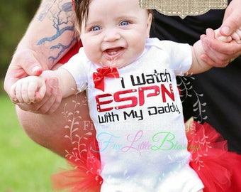 I watch ESPN with my daddy - husband gift - Football fan - little girl shirt - daddys girl - baby shower gift - father's day gift -