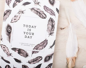 Gratitude Journal - Today Is Your Day | Gratitude Diary
