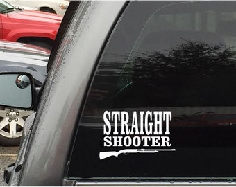 Shoot Straight Shooter Car Stickers Vinyl Decals